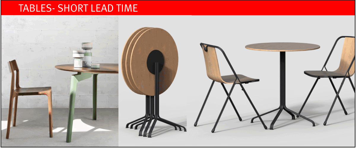 Tables on short lead time at designcraft
